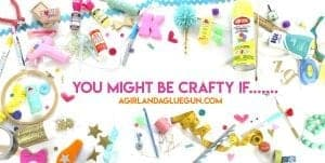 You might be crafty if…..