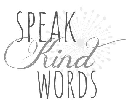 Kindess. Speak kind words