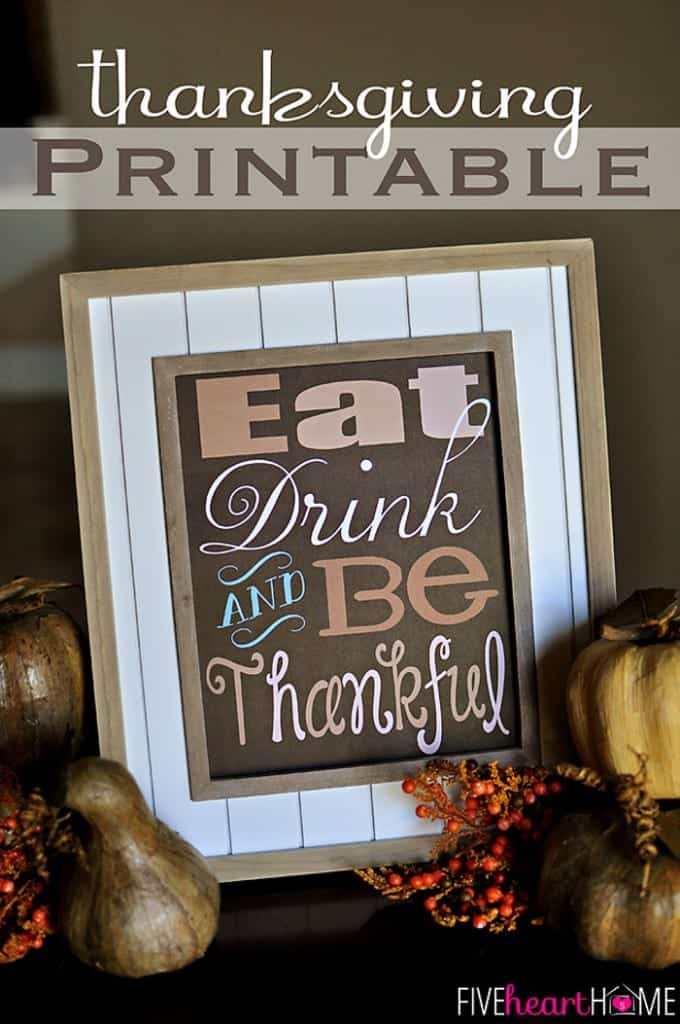 Thanksgiving-Printable-Eat-Drink-and-Be-Thankful-by-Five-Heart-Home_700pxTitle