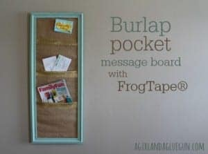 Burlap message center with FrogTape®