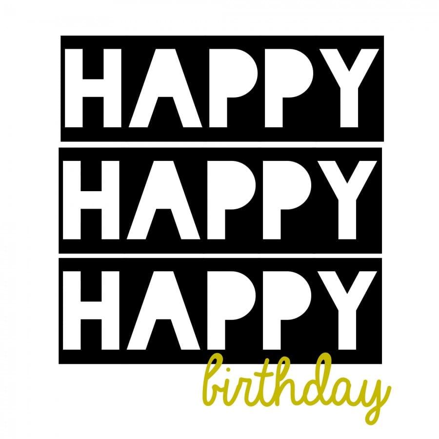 happy happy happy birthday printable