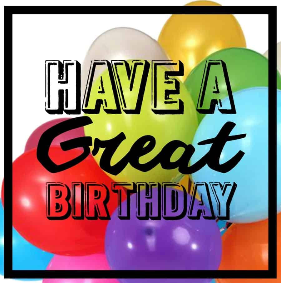 have a great birthday free printable