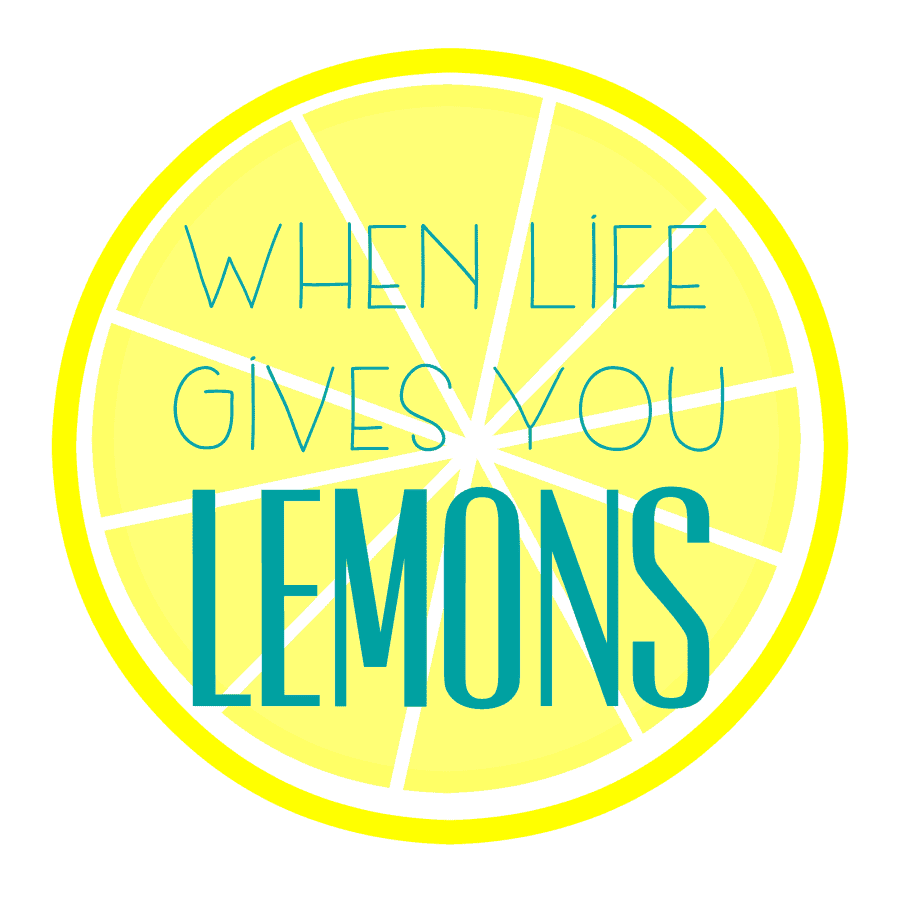 lemons when life gives you lemons free printables