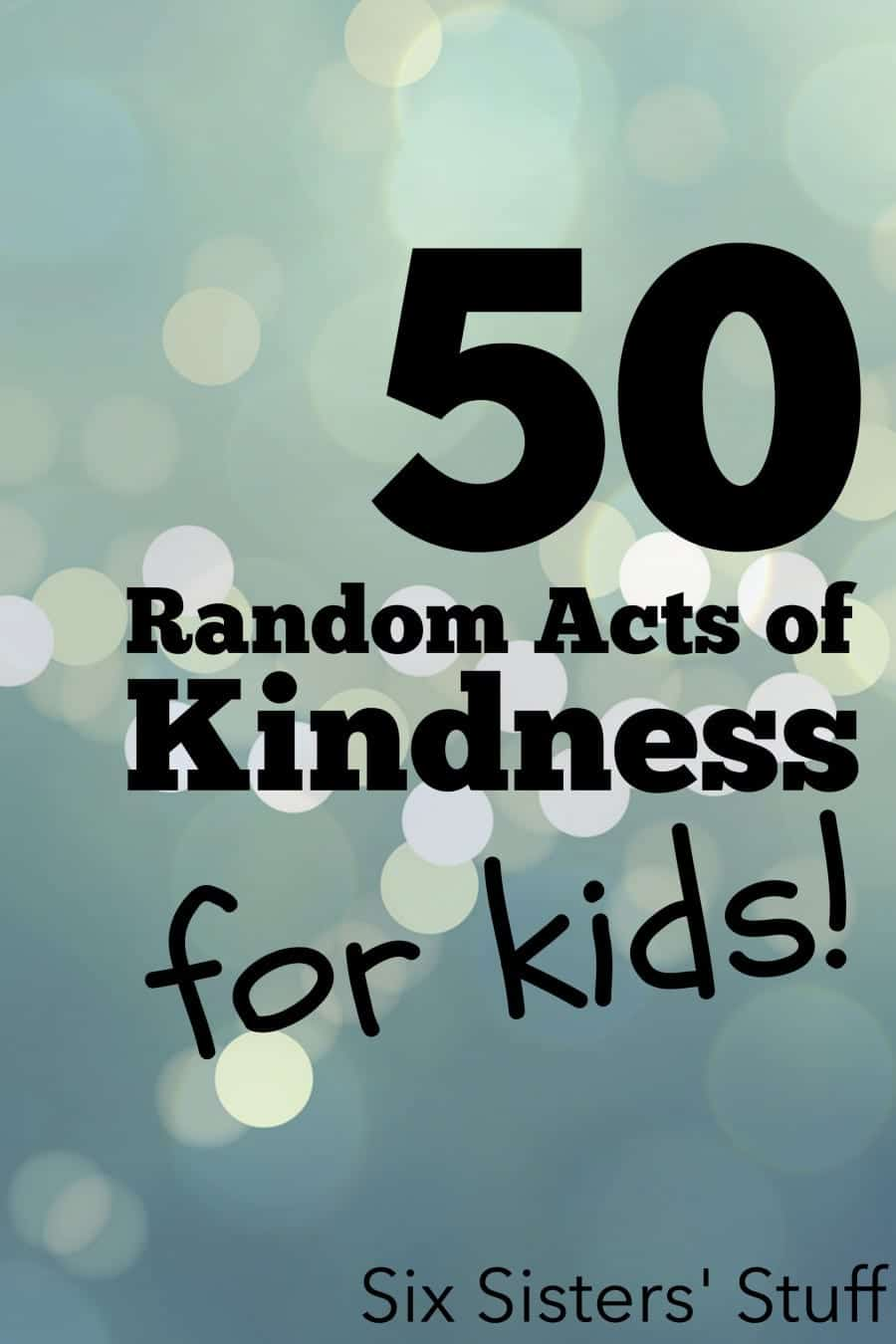 50-Random-Acts-of-Kindness-for-Kids-on-SixSistersStuff