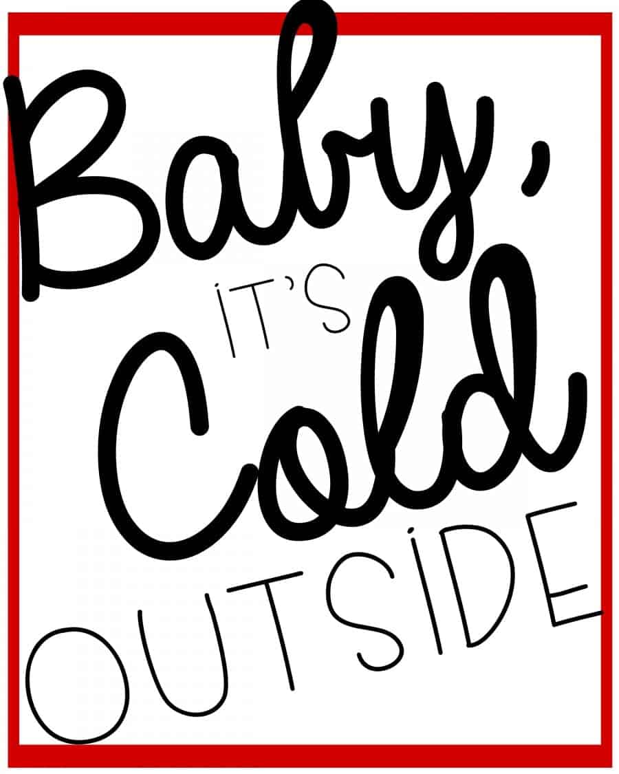 baby it's cold printable
