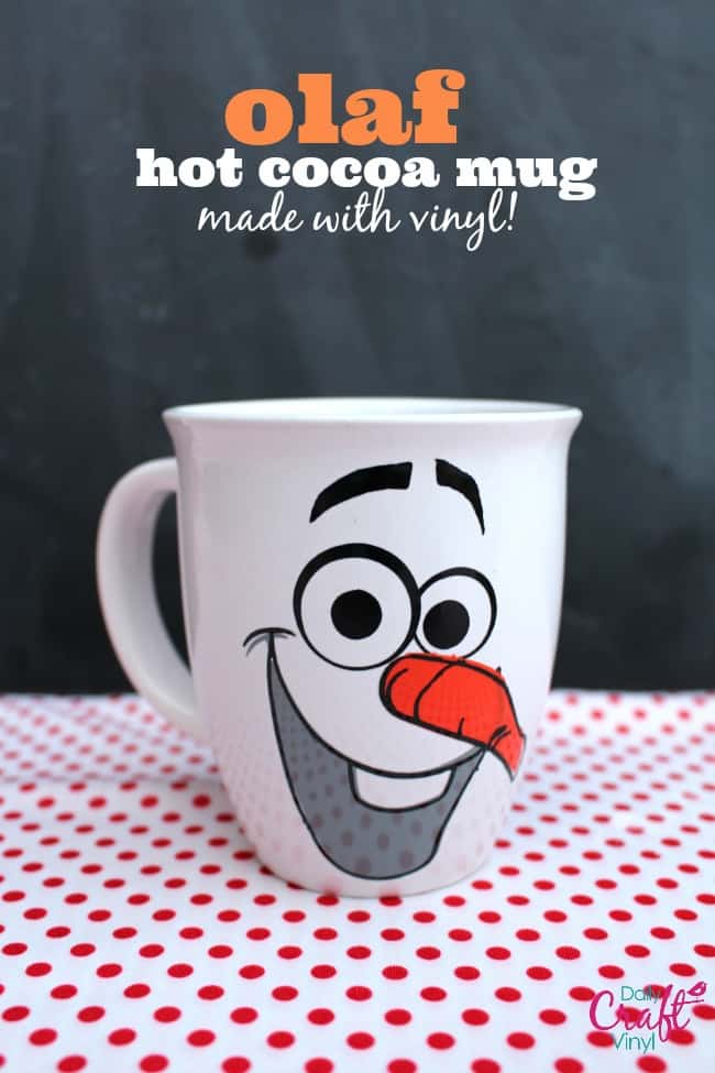olaf hot cocoa mug made with vinyl material--daily craft vinyl