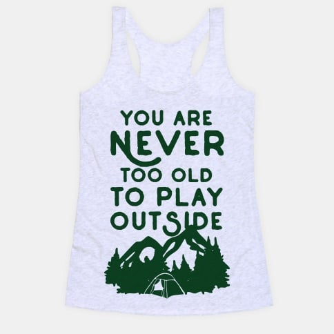 2329hwhi-w484h484z1-88076-you-are-never-too-old-to-play-outside