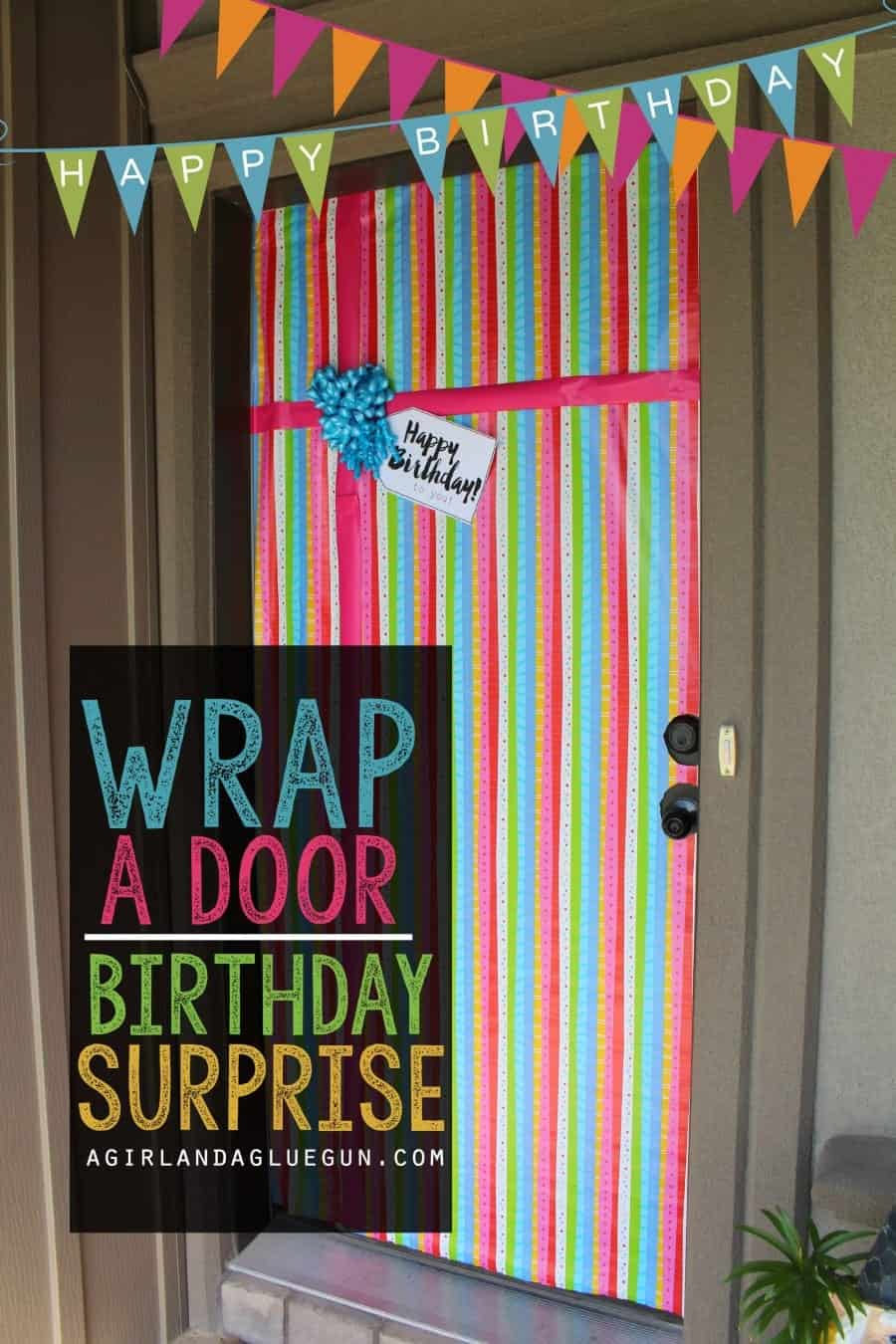 fun birthday surprise--wrap a door to look like a present!