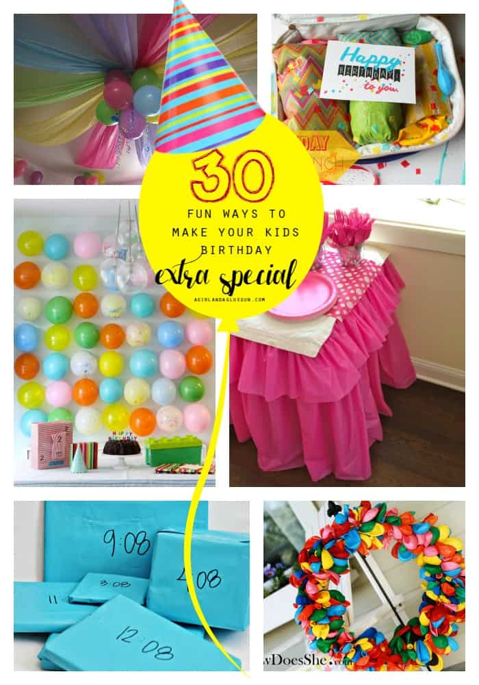 30-fun-ways-to-make-your-kids-birthday-extra-special