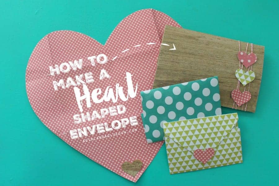 how to make a heart shaped envelope --a girl and a glue gun
