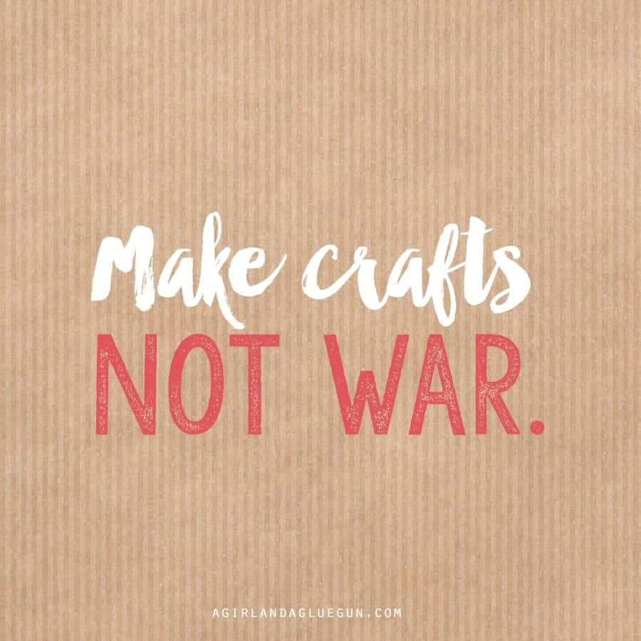 make crafts not wars