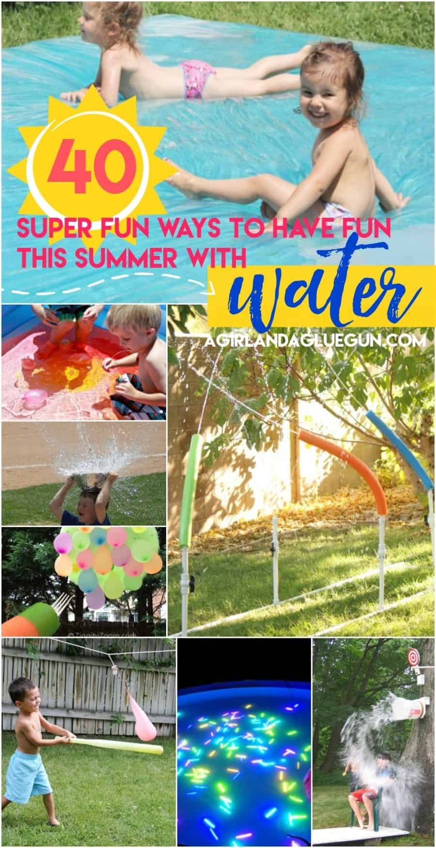 over 40 super fun ways to have fun this summer with water to cool off on these hot days