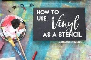 Using Vinyl as a stencil