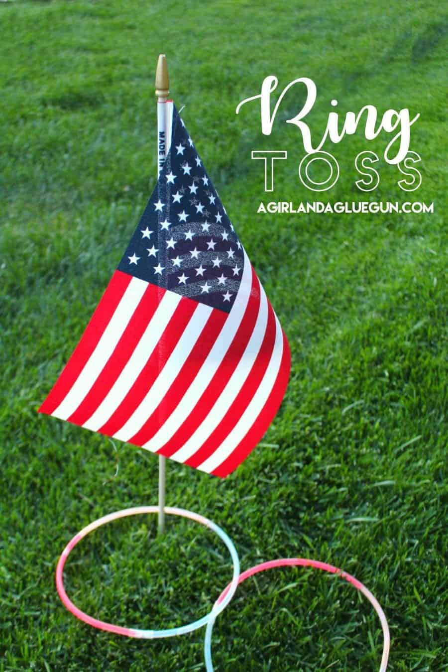 Ring The Flag Fun Fourth Of July Game A Girl And A Glue Gun
