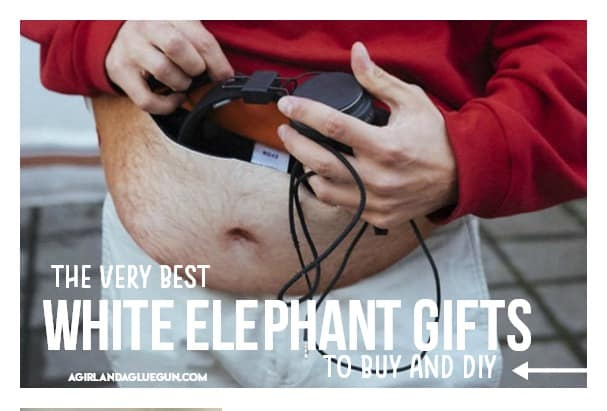 The Best White Elephant Gifts A Girl And A Glue Gun