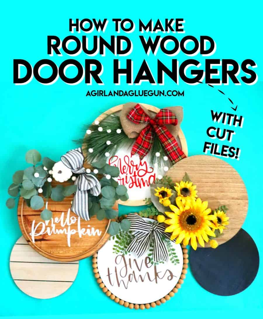 How To Make A Wood Round Door Hanger With Cut Files A Girl And A Glue Gun