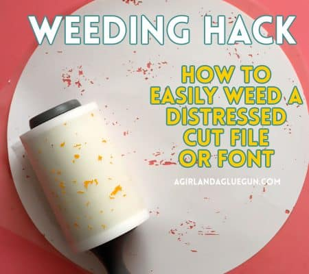 Weeding Hack. How to Easily Weed a Distressed Cut File or Font with Heat Transfer Vinyl